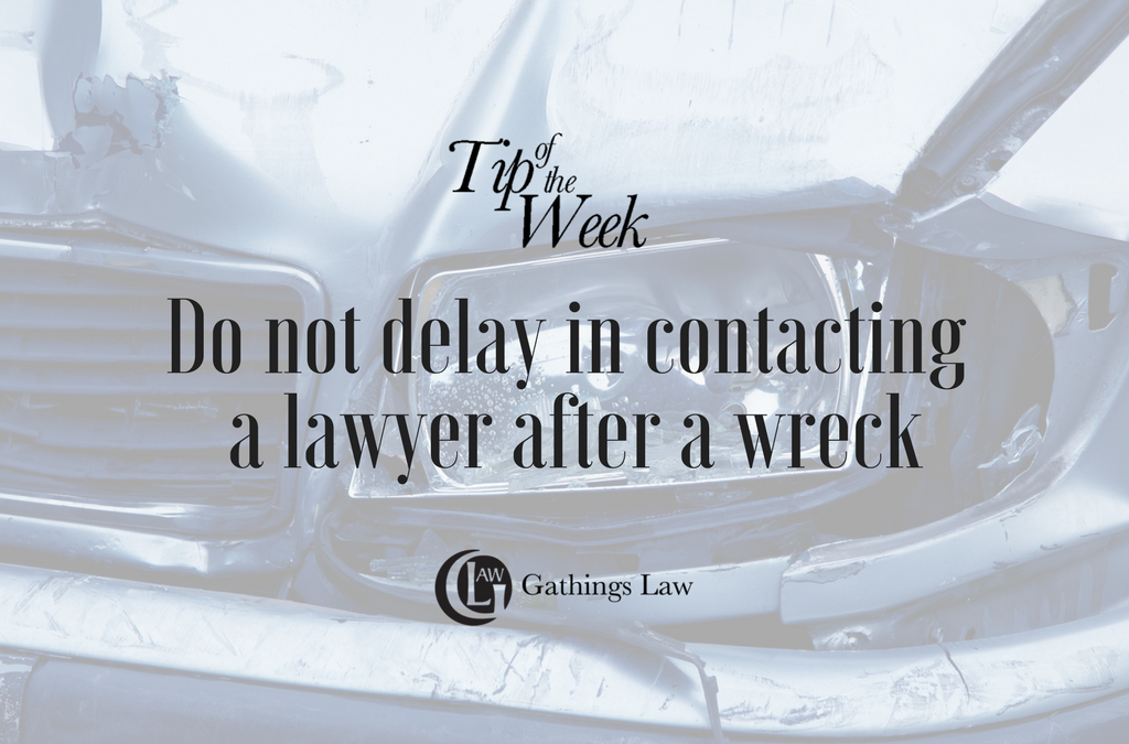 Why You Shouldn't Wait To Contact A Lawyer After A Wreck