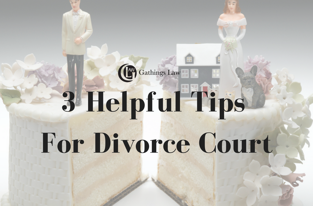 3 Helpful Tips For Divorce Court